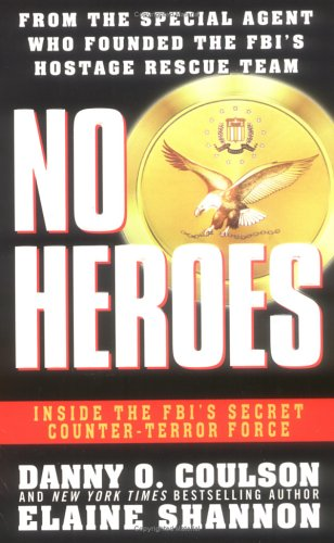 No Heroes Inside the FBI's Secret Counter-Terror Force  2001 (Reprint) edition cover