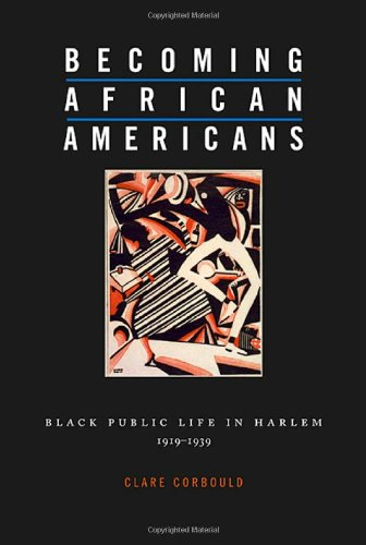 Becoming African Americans Black Public Life in Harlem, 1919-1939  2009 9780674032620 Front Cover