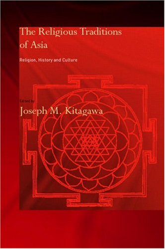 Religious Traditions of Asia Religion, History, and Culture 2nd 2002 (Revised) edition cover