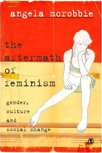 Aftermath of Feminism Gender, Culture and Social Change  2009 edition cover