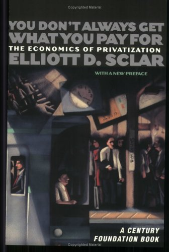 You Don't Always Get What You Pay For The Economics of Privatization  2001 (Reprint) edition cover