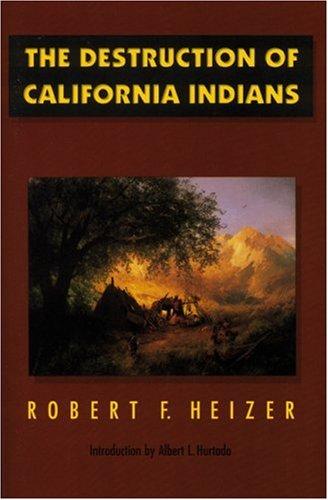 Destruction of California Indians   1993 (Reprint) edition cover