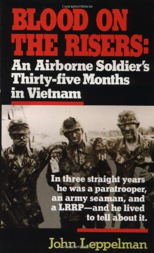 Blood on the Risers An Airborne Soldier's Thirty-Five Months in Vietnam N/A edition cover