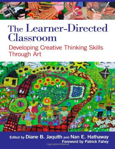 Learner-Directed Classroom Developing Creative Thinking Skills Through Art  2012 edition cover
