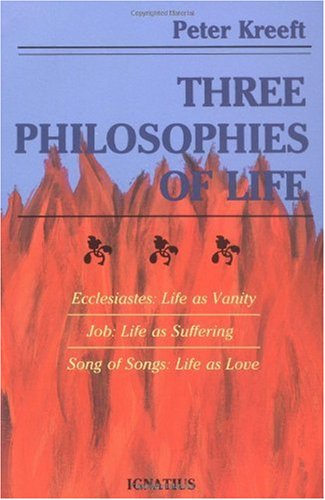 Three Philosophies of Life Ecclesiastes: Life as Vanity, Job: Life as Suffering, Song of Songs: Life as Love N/A edition cover