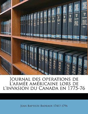 Journal des Operations de L'Armée Américaine Lors de L'Invasion du Canada En 1775-76 N/A edition cover