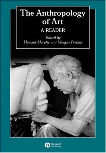 Anthropology of Art A Reader  2006 (Revised) edition cover