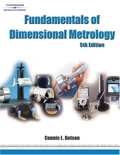 Fundamentals of Dimensional Metrology  5th 2007 (Revised) edition cover