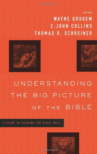 Understanding the Big Picture of the Bible A Guide to Reading the Bible Well  2012 edition cover