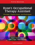 Ryan's Occupational Therapy Assistant Principles, Practice Issues, and Technqiues 5th 2014 edition cover