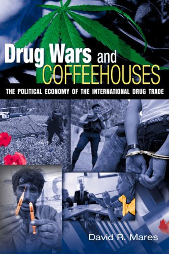 Drug Wars and Coffeehouses The Political Economy of the International Drug Trade  2004 (Revised) edition cover