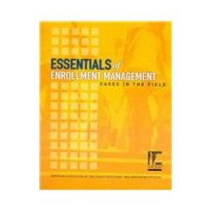 Essentials of Enrollment Management : Cases in the Field 1st 2004 edition cover