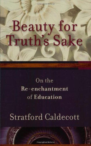 Beauty for Truth's Sake On the Re-Enchantment of Education  2009 edition cover
