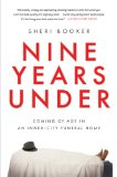 Nine Years Under Coming of Age in an Inner-City Funeral Home N/A 9781592407620 Front Cover