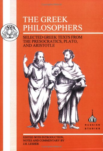 Greek Philosophers Selected Greek Texts from the Presocratics, Plato and Aristotle  1999 edition cover