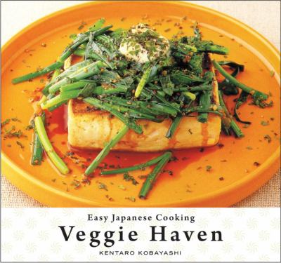 Easy Japanese Cooking: Veggie Haven   2009 9781934287620 Front Cover