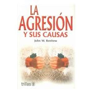 La Agresion Y Sus Causas/Agression and its Causes:  2005 edition cover