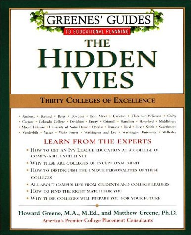 Greenes' Guides to Educational Planning: the Hidden Ivies Thirty Colleges of Excellence  2000 9780060953621 Front Cover