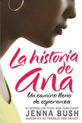 Historia de Ana Un Camino Lleno de Esperanza N/A 9780061448621 Front Cover
