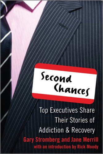 Second Chances Top Executives Share Their Stories of Addiction & Recovery  2009 9780071591621 Front Cover