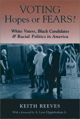 Voting Hopes or Fears? White Voters, Black Candidates, and Racial Politics in America  1997 edition cover