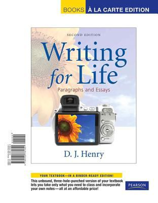 Writing for Life Paragraphs and Essays, Books a la Carte Edition 2nd 2011 9780205781621 Front Cover