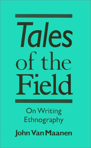 Tales of the Field On Writing Ethnography  1988 edition cover