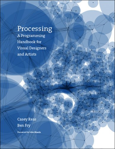 Processing A Programming Handbook for Visual Designers and Artists  2007 edition cover