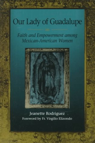 Our Lady of Guadalupe Faith and Empowerment among Mexican-American Women  1994 edition cover