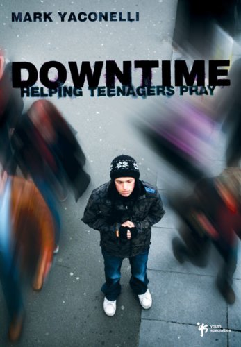 Downtime Teaching Teens to Pray  2008 edition cover