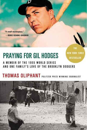Praying for Gil Hodges A Memoir of the 1955 World Series and One Family's Love of the Brooklyn Dodgers Revised  edition cover