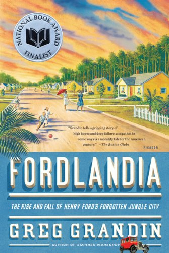 Fordlandia The Rise and Fall of Henry Ford's Forgotten Jungle City  2009 edition cover