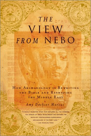 View from Nebo How Archeology Is Rewriting the Bible and Reshaping the Middle East N/A 9780316591621 Front Cover