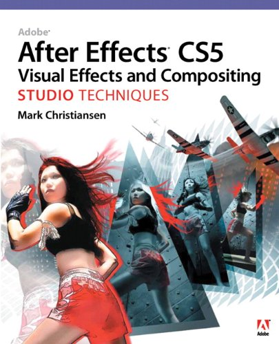 Adobe after Effects CS5 Visual Effects and Compositing Studio Techniques   2011 edition cover