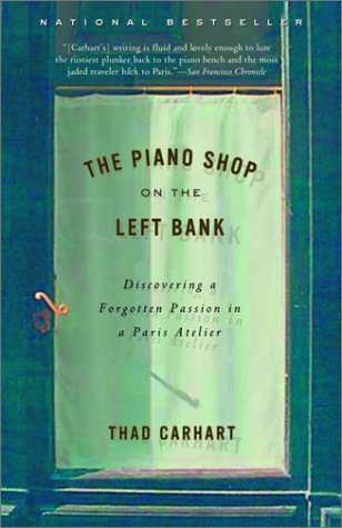 Piano Shop on the Left Bank Discovering a Forgotten Passion in a Paris Atelier  2001 edition cover