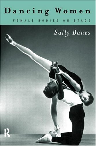 Dancing Women Female Bodies on Stage  1998 edition cover
