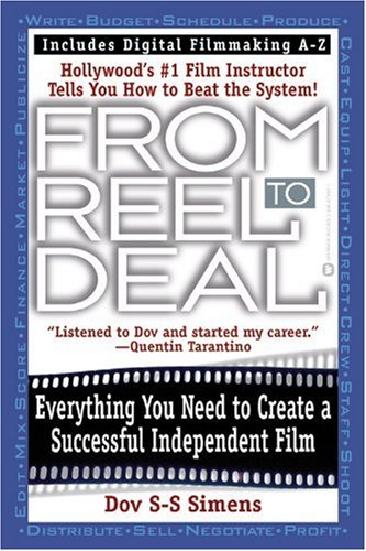 From Reel to Deal Everything You Need to Create a Successful Independent Film  2003 9780446674621 Front Cover