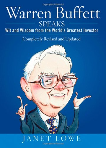 Warren Buffett Speaks Wit and Wisdom from the World's Greatest Investor 2nd 2007 (Revised) edition cover