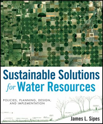 Sustainable Solutions for Water Resources Policies, Planning, Design, and Implementation  2010 edition cover