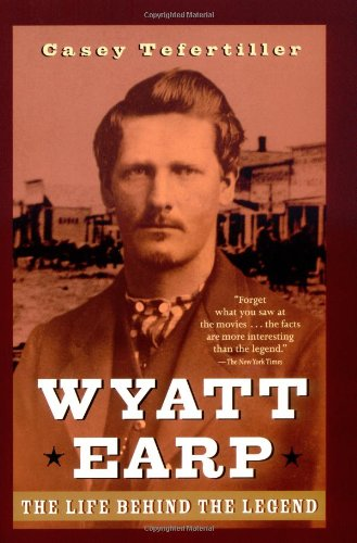 Wyatt Earp The Life Behind the Legend  1997 edition cover