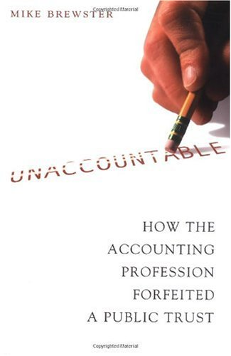 Unaccountable How the Accounting Profession Forfeited a Public Trust  2003 edition cover