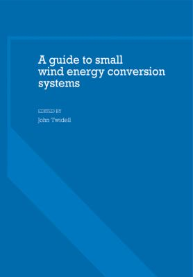 Guide to Small Wind Energy Conversion Systems   2011 9780521281621 Front Cover