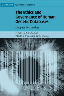 Ethics and Governance of Human Genetic Databases European Perspectives  2007 9780521856621 Front Cover