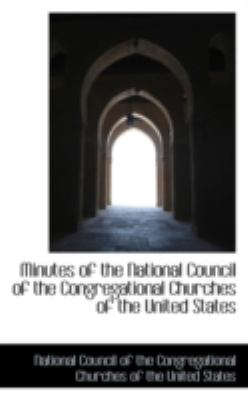Minutes of the National Council of the Congregational Churches of the United States:   2008 edition cover