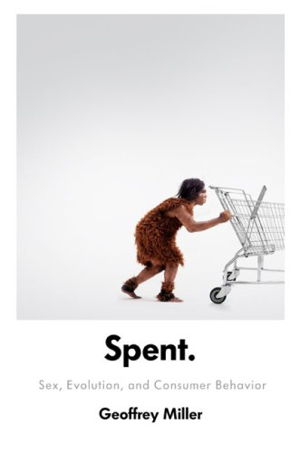 Spent Sex, Evolution, and Consumer Behavior  2009 edition cover
