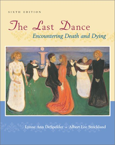 Last Dance Encountering Death and Dying 6th 2002 edition cover