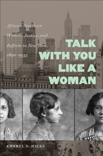 Talk with You Like a Woman African American Women, Justice, and Reform in New York, 1890-1935  2010 edition cover