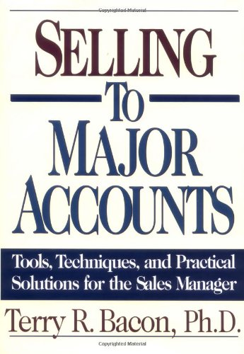 Selling to Major Accounts Tools, Techniques and Practical Solutions for the Sales Manager  1999 edition cover