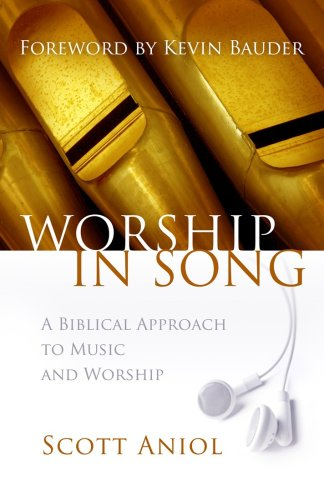 Worship in Song : A Biblical Approach to Music and Worship N/A edition cover
