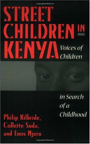 Street Children in Kenya Voices of Children in Search of a Childhood N/A edition cover